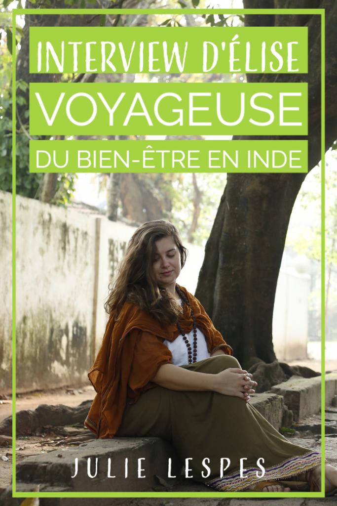 interview élise 683x1024 - Interview d'Élise : voyageuse du bien-être en Inde