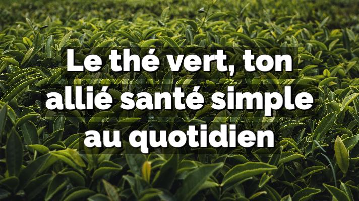 thé vert bienfaits - ASIE DU SUD-EST